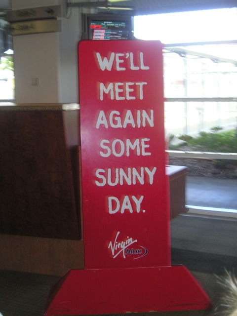 Well meet again some sunny day